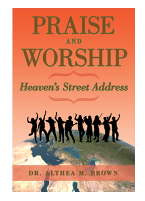 Praise and Worship: Heaven's Street Address
